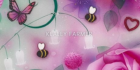 Meet the artist Kealey Farmer tickets