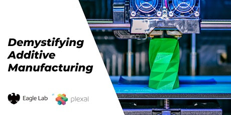 Demystifying Additive Manufacturing: An Introduction to 3D Printing tickets