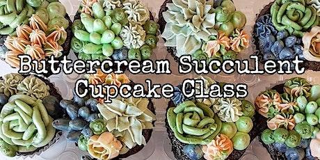 Buttercream Succulent Cupcake Class - Feb 18 tickets