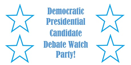 Democratic Presidential Candidate Debate Watch Party! tickets