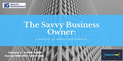 The Savvy Business Owner: Strategies to Improve your Finances
