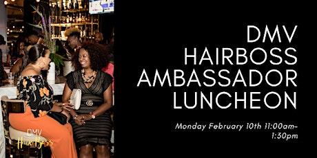 DMV HairBoss Ambassador Luncheon tickets