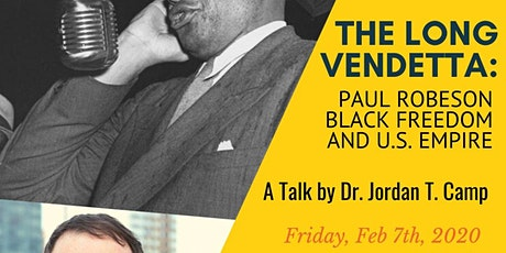 The Long Vendetta: Paul Robeson, Black Freedom, and U.S. Empire tickets