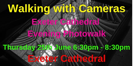 Walking with Cameras - Exeter Cathedral Evening Photowalk tickets