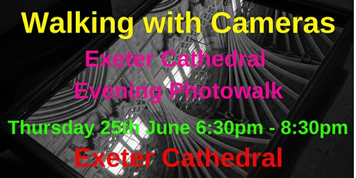 Walking with Cameras - Exeter Cathedral Evening Photowalk