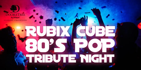 Rubix Cube 80's Pop Tribute Night tickets