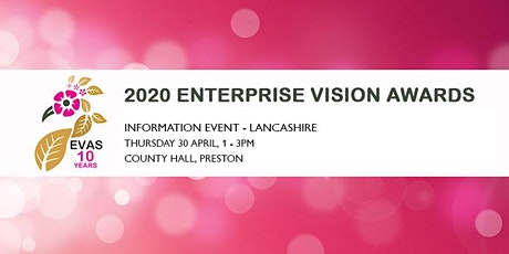 Free 2020 Enterprise Vision Awards Information Event 'Lancashire' tickets