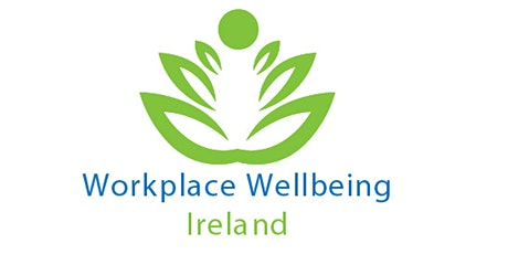 Workplace Wellbeing Ireland - February 6th 2020 - Cork tickets