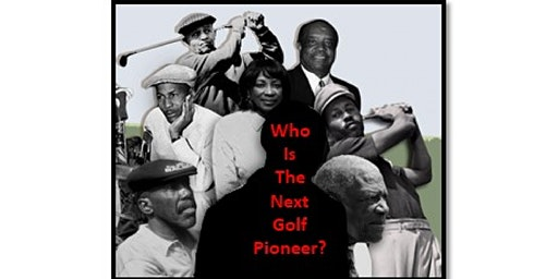 Celebrating African American Golf Pioneers & Charting a More Diverse Future