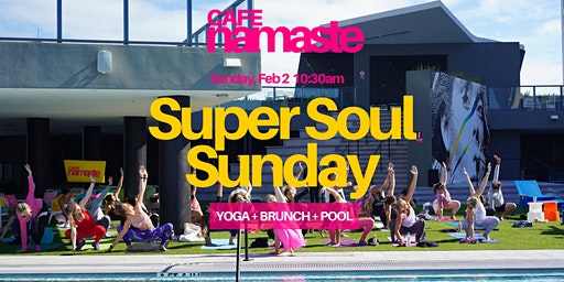 Cafe Namaste™ SUPERSOUL SUNDAY - YOGA + BRUNCH + POOL