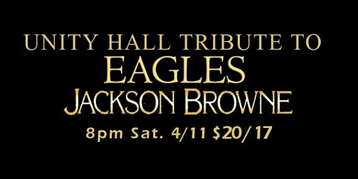 Unity Hall's Tribute to The Eagles & Jackson Browne