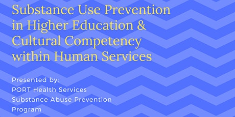 Substance Use Prevention in Higher Education & Cultural Competency tickets