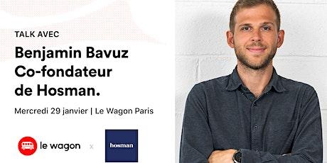 ApéroTalk au Wagon avec Benjamin Bavuz, co-fondateur de Hosman tickets