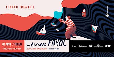 Teatro Infantil | ...Num Farol | Bang Venue bilhetes