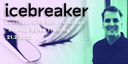 "Icebreaker.vc Luncheon with Miro Putkonen, ""Startup Sales Training"""