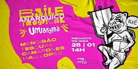 Baile Anárquico Tropical Umuarama ingressos