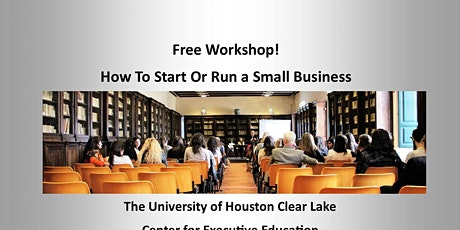 Free Small Business Workshop presented by University of Houston tickets