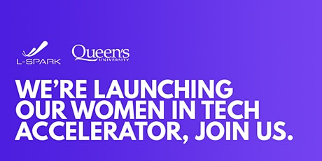 Queen's University & L-SPARK: Women in Tech: Connecting Leaders tickets