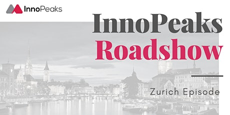 InnoPeaks Roadshow - Zurich Episode tickets