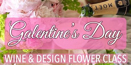 GALENTINE'S DAY | Wine & Design Flower Class tickets