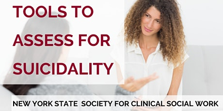 Tools to Asses for Suicidality: New York State Society for Clinical SW tickets