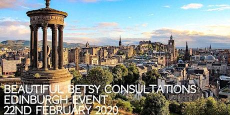 Beautiful Betsy Consultations * Edinburgh* 22nd February 2020 tickets