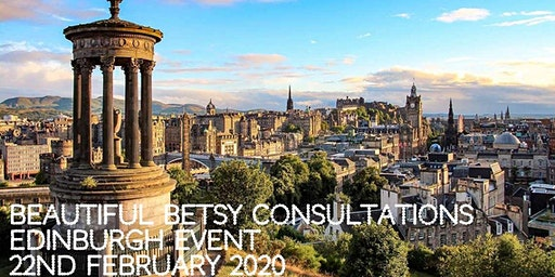 Beautiful Betsy Consultations * Edinburgh* 22nd February 2020