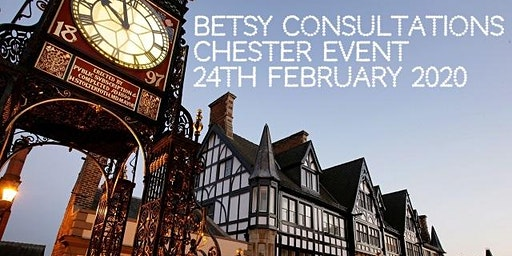 Beautiful Betsy Consultations * Chester* 24th February 2020