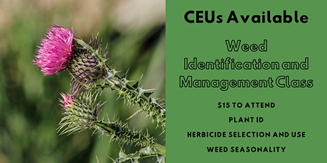 Identifying and Managing Weeds- CEU Opportunity tickets