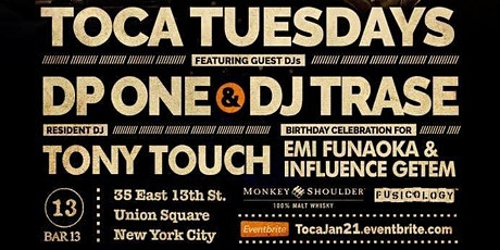 JANUARY 21: Toca Tuesdays Classic NYC Hip Hop Party with Resident DJ Tony Touch, DJ Trase, DP One tickets