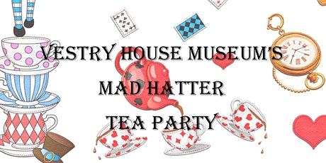 Vestry House Museum's Mad Hatter Tea Party (Valentines special) tickets