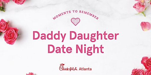 Daddy Daughter Date Night 2020 - Chick-fil-A Acworth & Brookstone