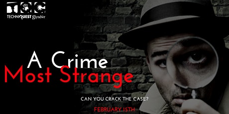 Techniquest Glyndwr presents - A Crime Most Strange tickets