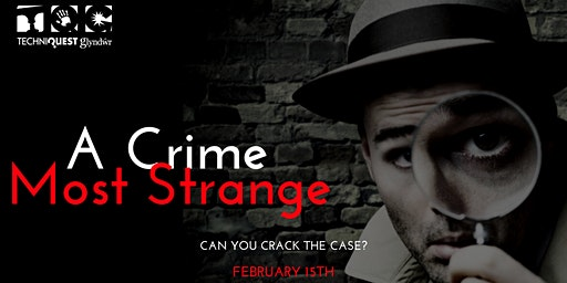 Techniquest Glyndwr presents - A Crime Most Strange