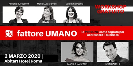 "WORKSHOP GRATUITO PER IMPRENDITORI, MANAGER E PROFESSIONISTI - ""Fattore UMANO: le PERSONE come segreto per accrescere il business"" tickets"