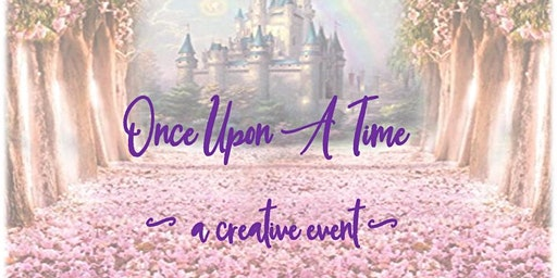 Once Upon a Time ~A creative event~