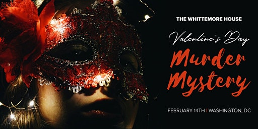 Valentines Murder Mystery at The Whittemore House