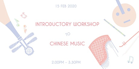 Introductory Workshop to Chinese Music - Feb tickets