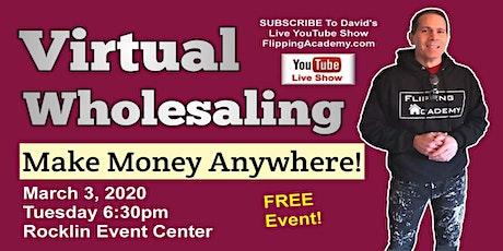 Virtual Real Estate Wholesaling - Make Money Anywhere tickets