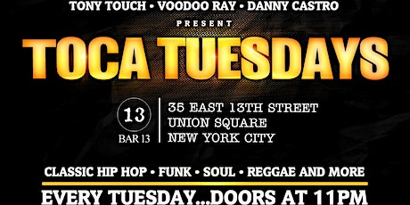 FEBRUARY 11: Toca Tuesdays Classic NYC Hip Hop Party with Resident DJ Tony Touch & Special Guests tickets