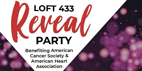 Loft 433 Reveal Party tickets