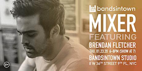 Bandsintown Mixer Featuring Brendan Fletcher tickets