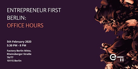 Entrepreneur First Berlin: Office Hours tickets