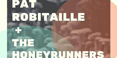 Pat Robitaille + The Honeyrunners tickets