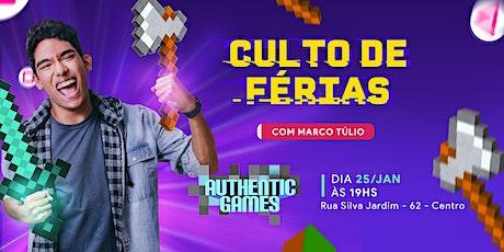 CULTO DE FÉRIAS COM AUTHENTICGAMES - Marco Túlio ingressos