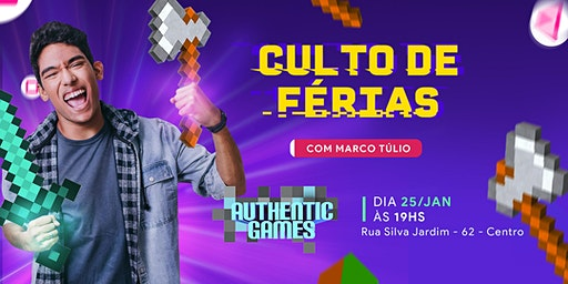 CULTO DE FÉRIAS COM AUTHENTICGAMES - Marco Túlio