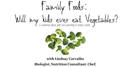 Family Foods: Will my kids ever eat vegetables? tickets