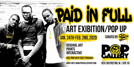 Paid In Full Art Exibition/Pop Up