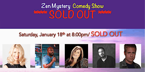 Sold Out - Zen Mystery Comedy Show