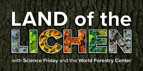 Land of the Lichen with Science Friday and World Forestry Center tickets
